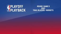 2021: Trail Blazers - Nuggets. Round 1 Game 5