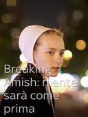Breaking Amish: niente sarà come prima