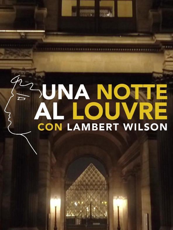 Una notte al Louvre con Lambert Wilson -