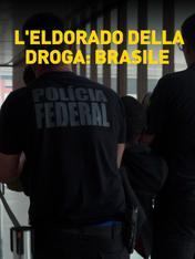 S5 Ep4 - L'Eldorado della droga: Brasile