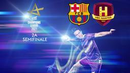 Barcellona - Nantes. 2a semifinale