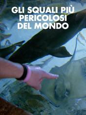 S6 Ep5 - Gli squali piu' pericolosi del mondo