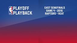 2016: Raptors - Heat. East semifinals. Game 4