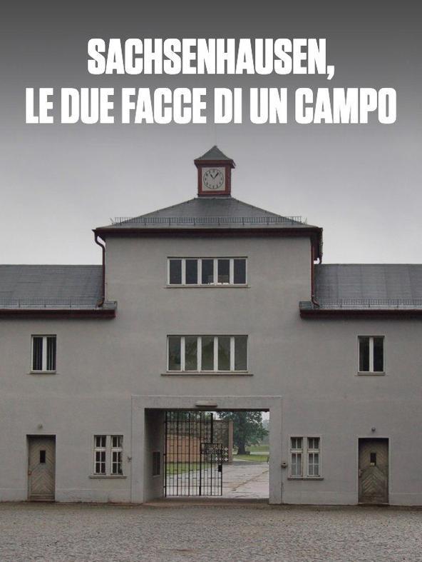 Sachsenhausen, le due facce di un campo