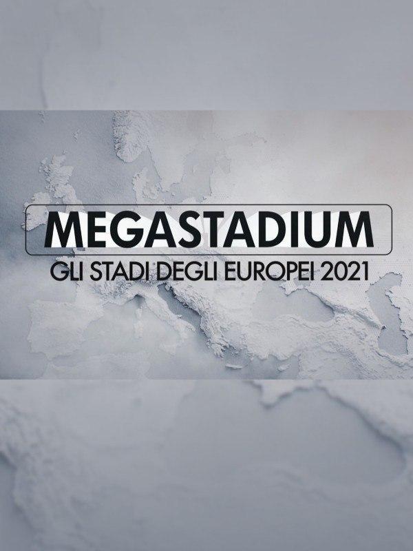 Megastadium - Gli stadi degli Europei