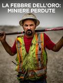 La febbre dell'oro: miniere perdute