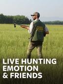 Live Hunting Emotion & Friends