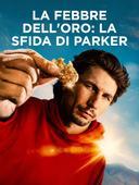 La febbre dell'oro: la sfida di Parker