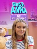 Whatsanna - Fan interrogatorio