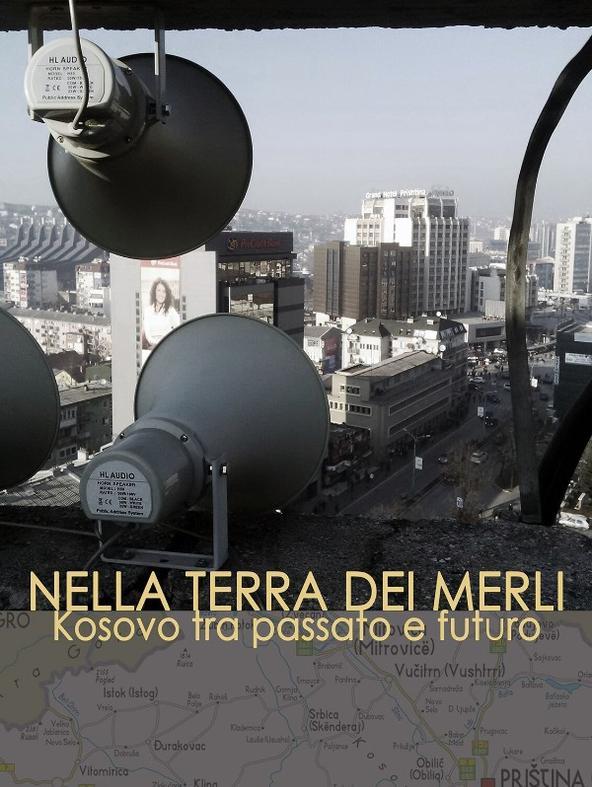 Nella terra dei merli - Kosovo tra passato e futuro