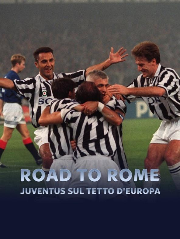 Road To Rome Juventus Sul Tetto D'europa