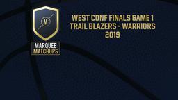 Trail Blazers - Warriors 2019. West Conf Finals Game 1
