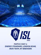 Match 3 Day 1: Energy Standard, London Roar, Iron Team, NY Breakers