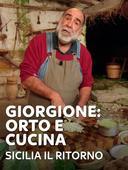 Giorgione: orto e cucina - Sicilia Il ritorno