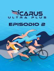 S2021 Ep2 - Icarus Ultra Plus