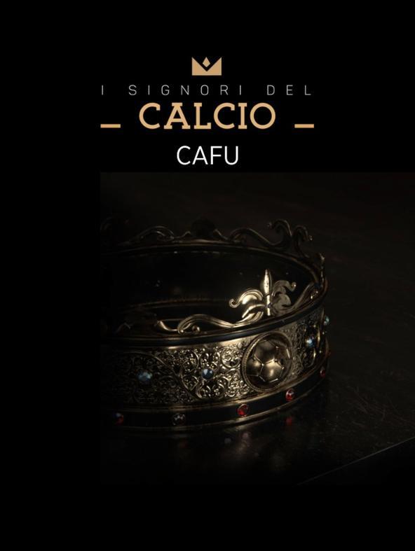 I Signori del Calcio: Cafu