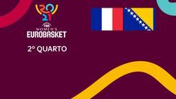Francia - Bosnia. 2° Quarto