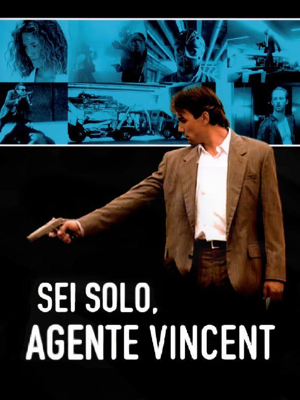 Sei solo, agente Vincent