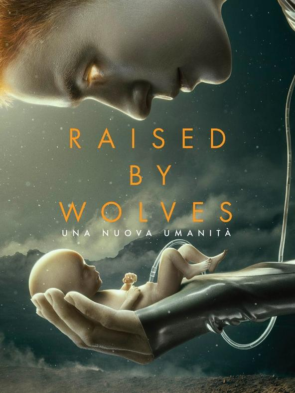 Raised by Wolves - Una nuova umanita'