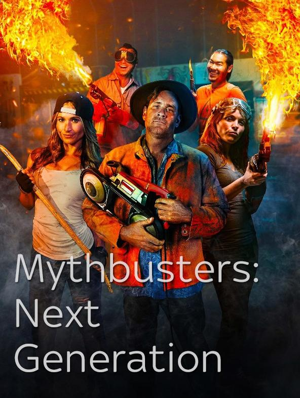 S1 Ep6 - MythBusters: Next Generation
