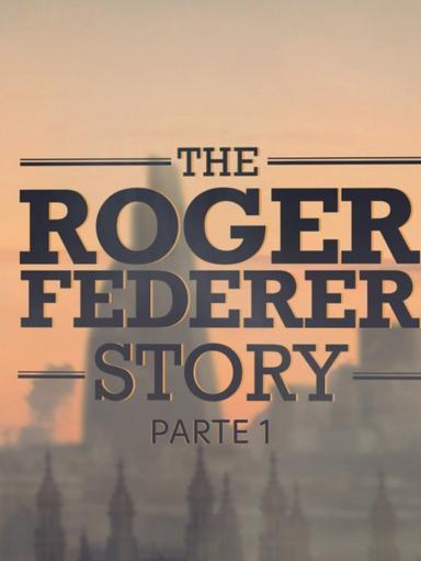The Roger Federer Story - Parte 1