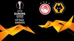 Olympiacos - Wolverhampton. Ottavi Andata