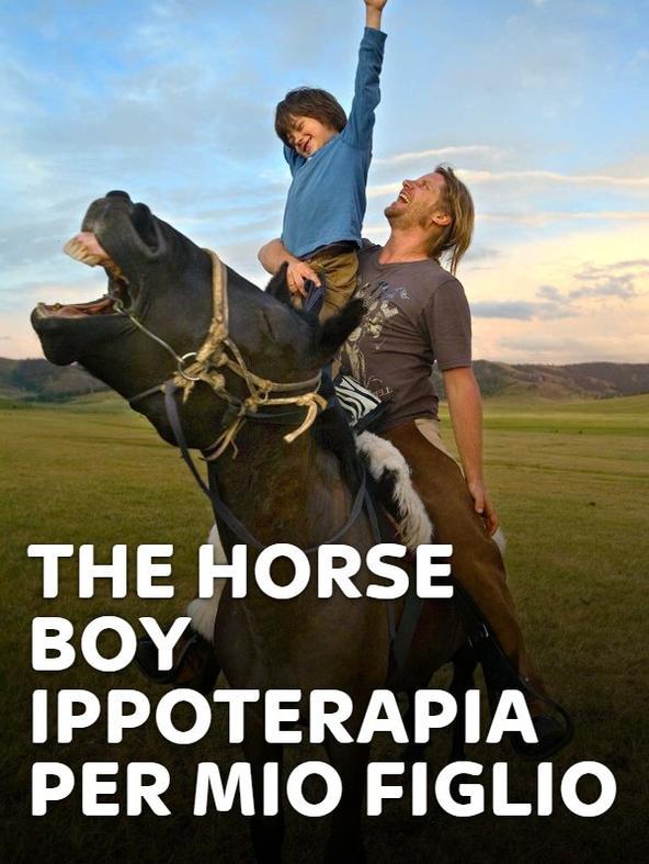 The Horse Boy - Ippoterapia per mio figlio
