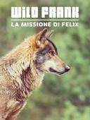 Wild Frank: la missione di Félix