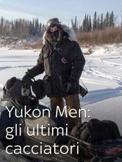 S4 Ep8 - Yukon Men: gli ultimi cacciatori