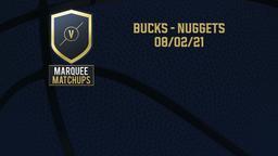 Bucks - Nuggets 08/02/21
