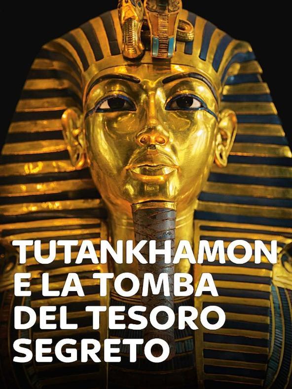 Tutankhamon e la tomba del tesoro segreto