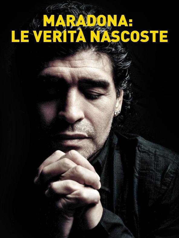 Maradona: le verita' nascoste