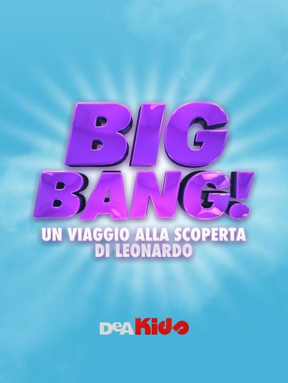 Big Bang! Un viaggio alla scoperta di Leonardo