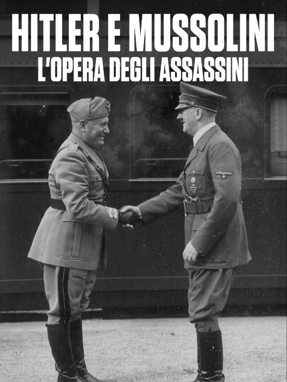 Hitler e Mussolini: l'opera... - -