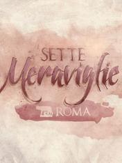 S6 Ep1 - Sette meraviglie Roma: Roma regina...