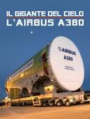 Il gigante del cielo: l'airbus a380