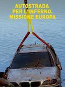Autostrada per l'inferno. Missione Europa