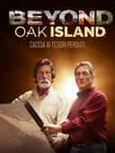 Beyond Oak Island: caccia ai tesori perduti