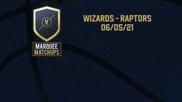 Wizards - Raptors 06/05/21