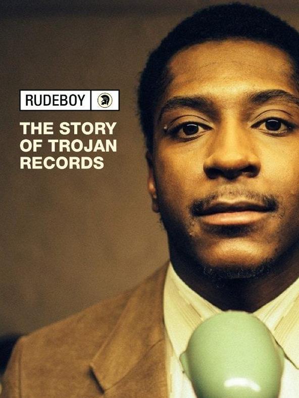 Rudeboy - La storia della Trojan Records