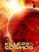 Killers of the Cosmos