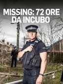 Missing: 72 ore da incubo S1