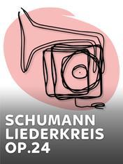 Schumann - Liederkreis op.24
