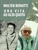 Walter bonatti: una vita ad alta quota