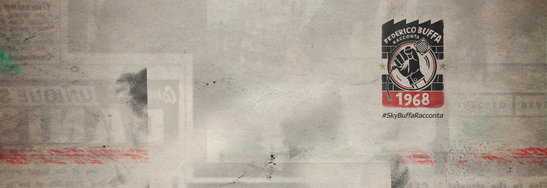 #SkyBuffaRacconta 1968