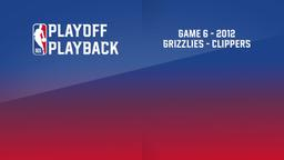 2012: Grizzlies - Clippers. Game 6