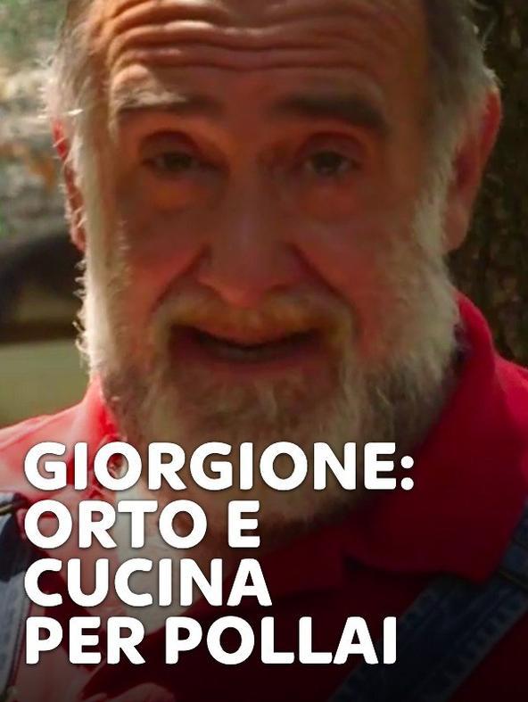 S54 Ep6 - Giorgione: orto e cucina - Per pollai
