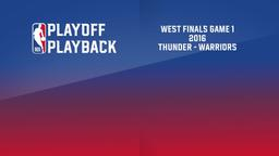 2016: Thunder - Warriors. West Finals Game 1