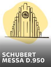 Schubert - Messa D.950