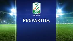 Prepartita Serie B - Stag. 2021 Ep. 5 - 5a g.